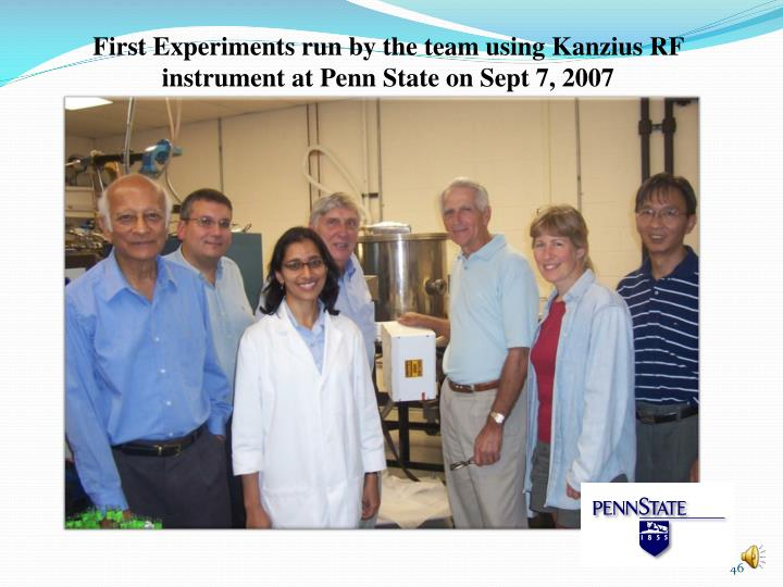 First Experiments run by the team using Kanzius RF instrument at Penn State on Sept 7, 2007