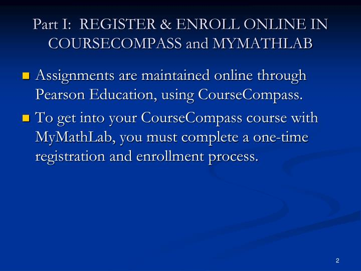 Part i register enroll online in coursecompass and mymathlab