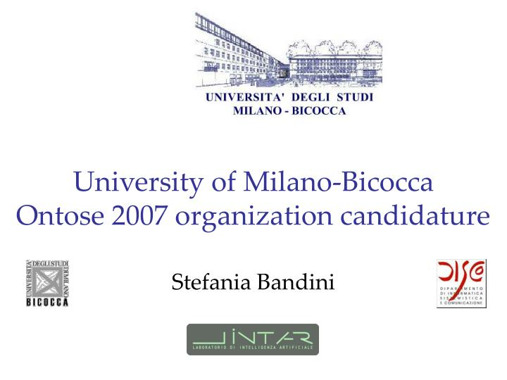 University of milano bicocca ontose 2007 organization candidature