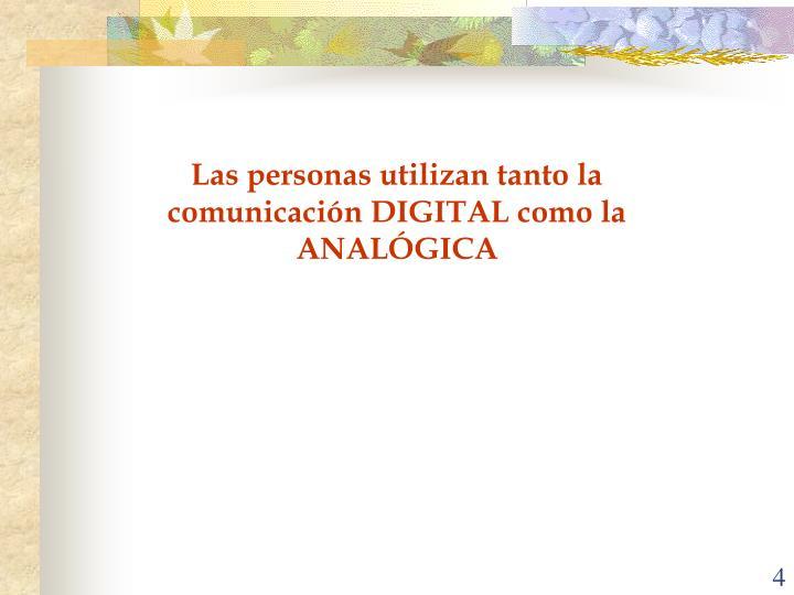 Las personas utilizan tanto la comunicación DIGITAL como la