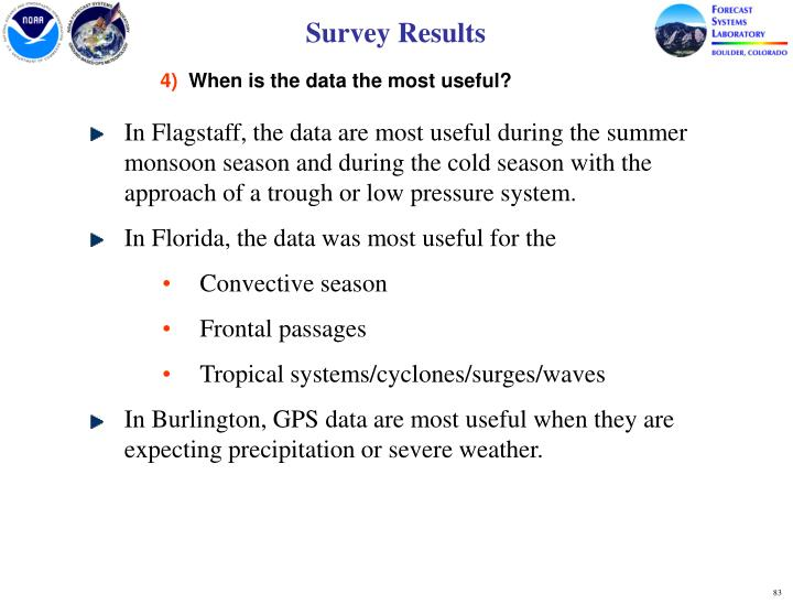 In Flagstaff, the data are most useful during the summer monsoon season and during the cold season with the approach of a trough or low pressure system.