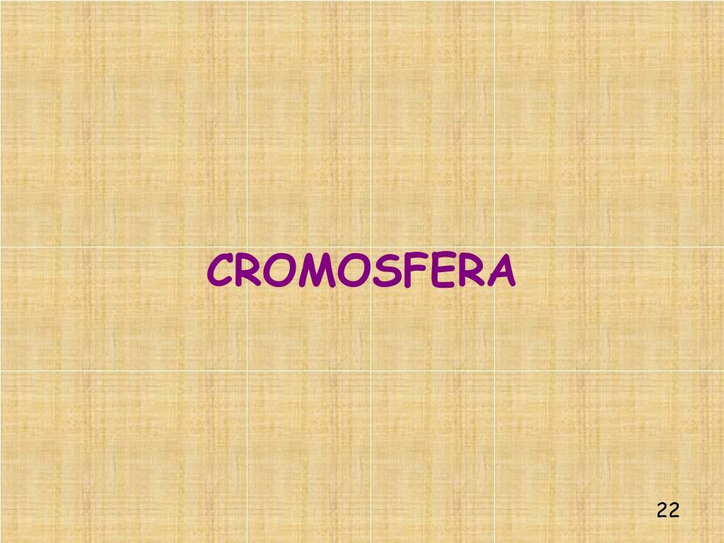 CROMOSFERA