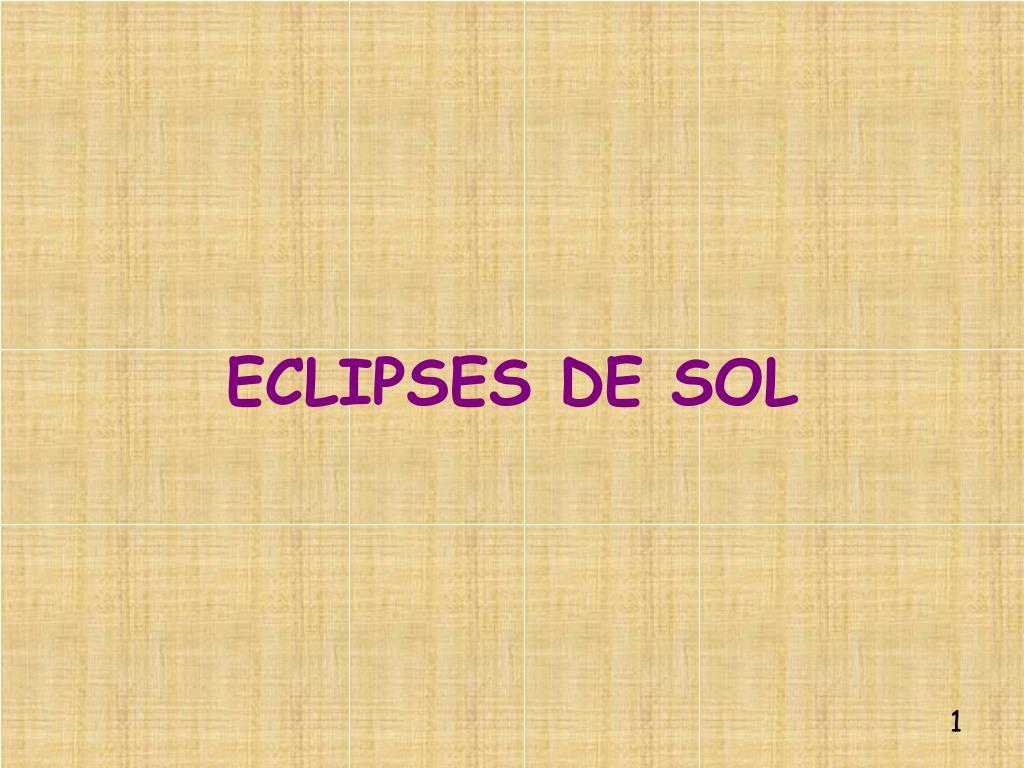 ECLIPSES DE SOL