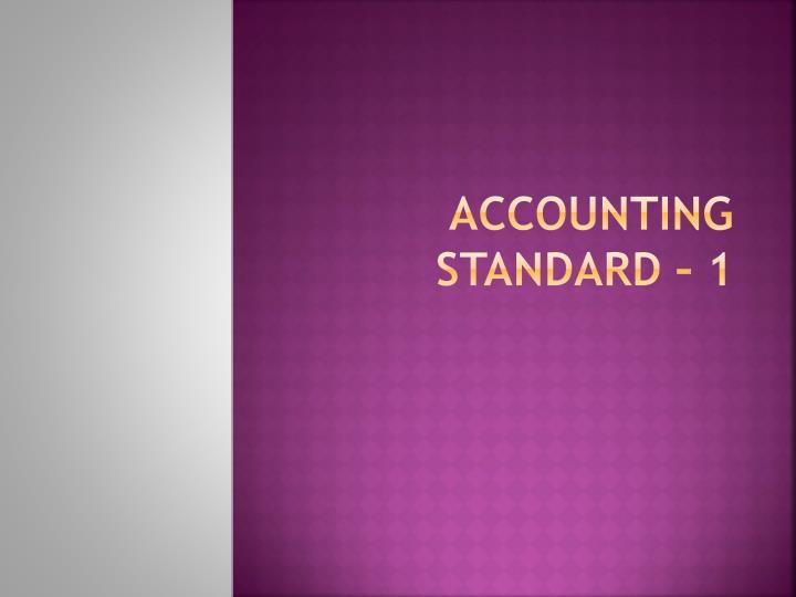 Accounting Standard – 1