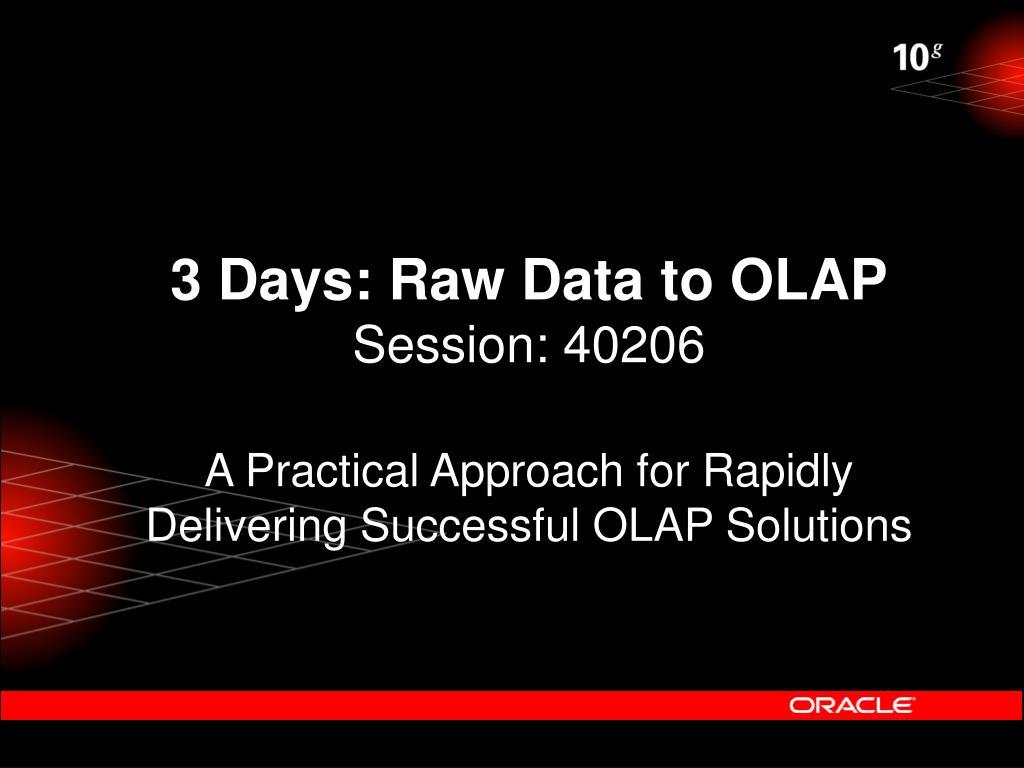 3 Days: Raw Data to OLAP