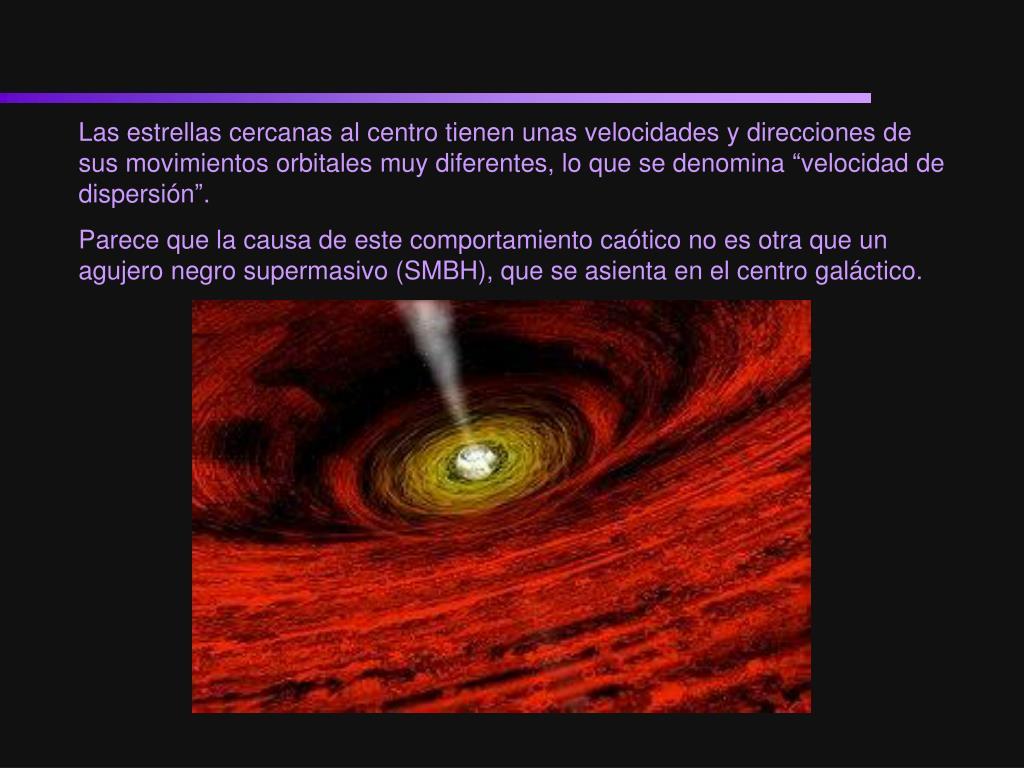 """Las estrellas cercanas al centro tienen unas velocidades y direcciones de sus movimientos orbitales muy diferentes, lo que se denomina """"velocidad de dispersión""""."""