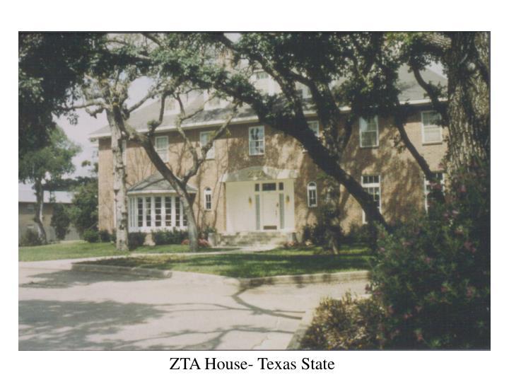 ZTA House- Texas State