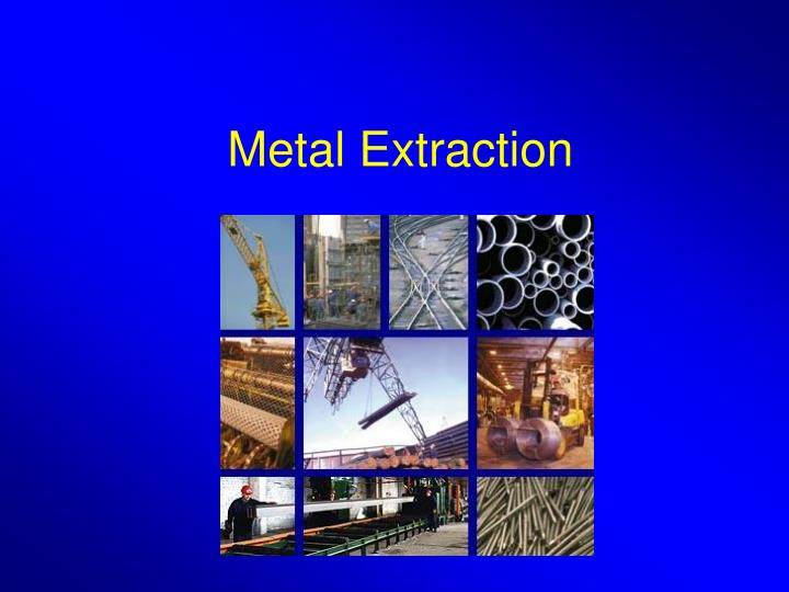 Metal extraction