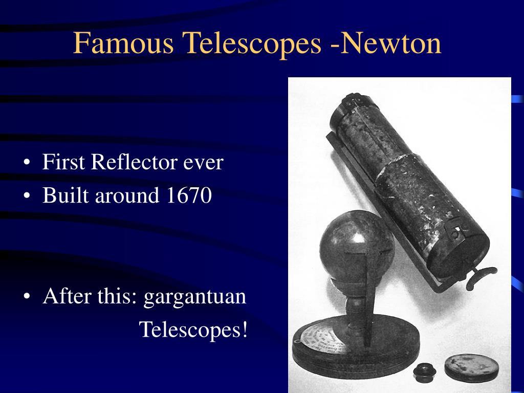 Famous Telescopes -Newton