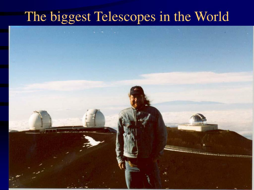 The biggest Telescopes in the World