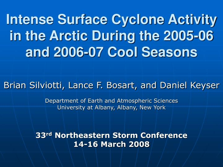 Intense surface cyclone activity in the arctic during the 2005 06 and 2006 07 cool seasons