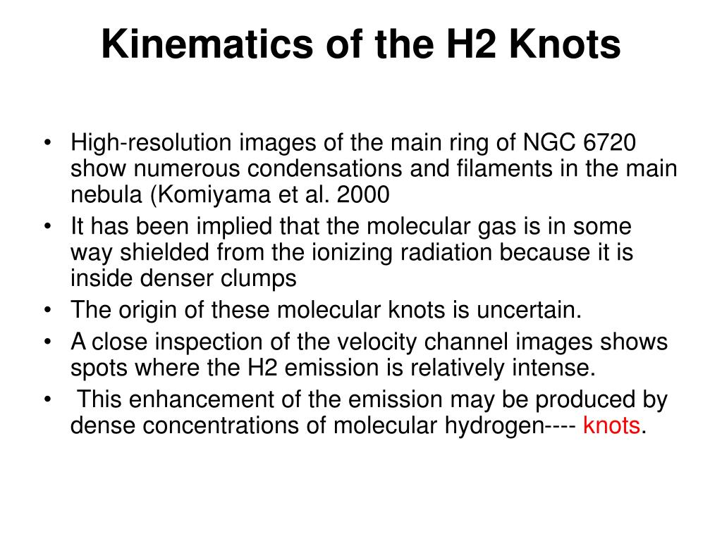 Kinematics of the H2 Knots