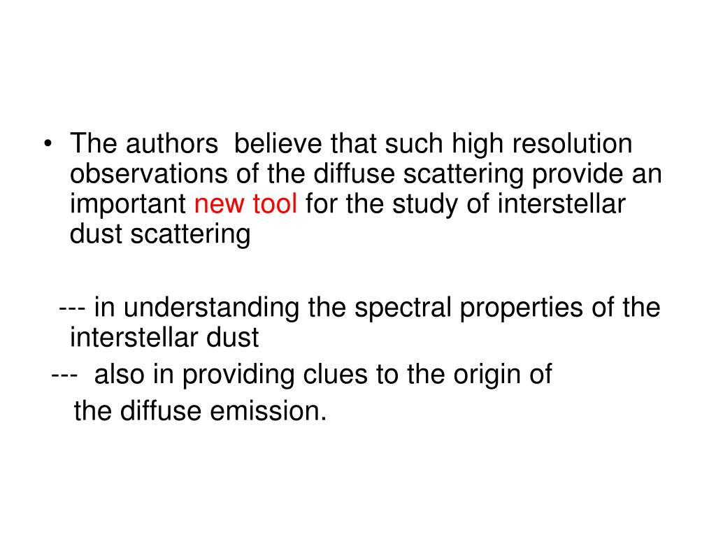 The authors  believe that such high resolution observations of the diffuse scattering provide an important