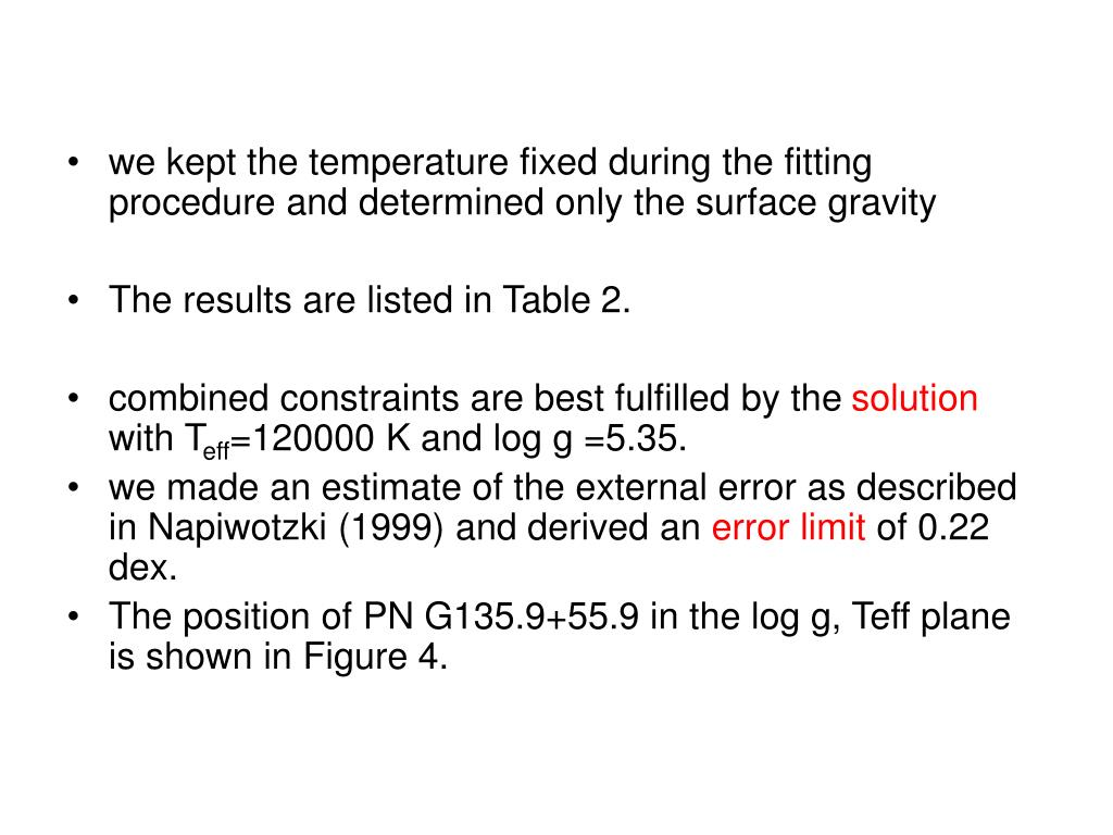 we kept the temperature fixed during the fitting procedure and determined only the surface gravity