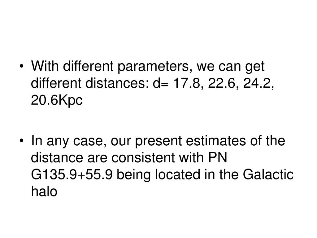 With different parameters, we can get different distances: d= 17.8, 22.6, 24.2, 20.6Kpc
