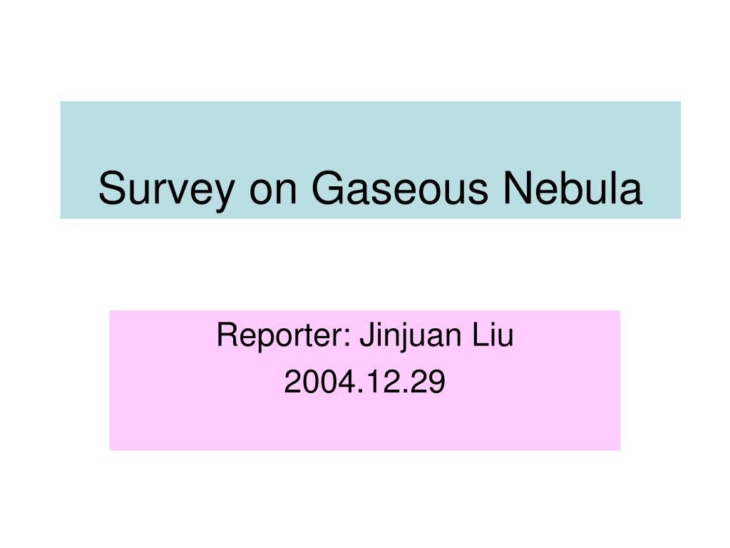 Survey on Gaseous Nebula