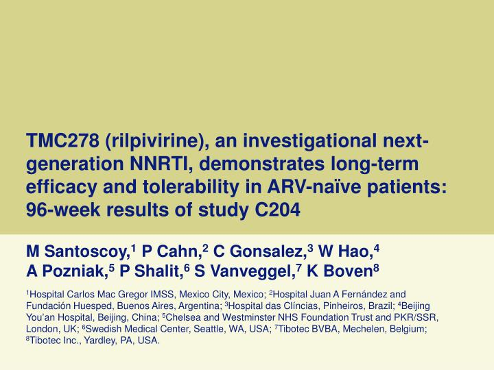 TMC278 (rilpivirine), an investigational next-generation NNRTI, demonstrates long-term efficacy and tolerability in ARV-naïve patients: 96-week results of study C204