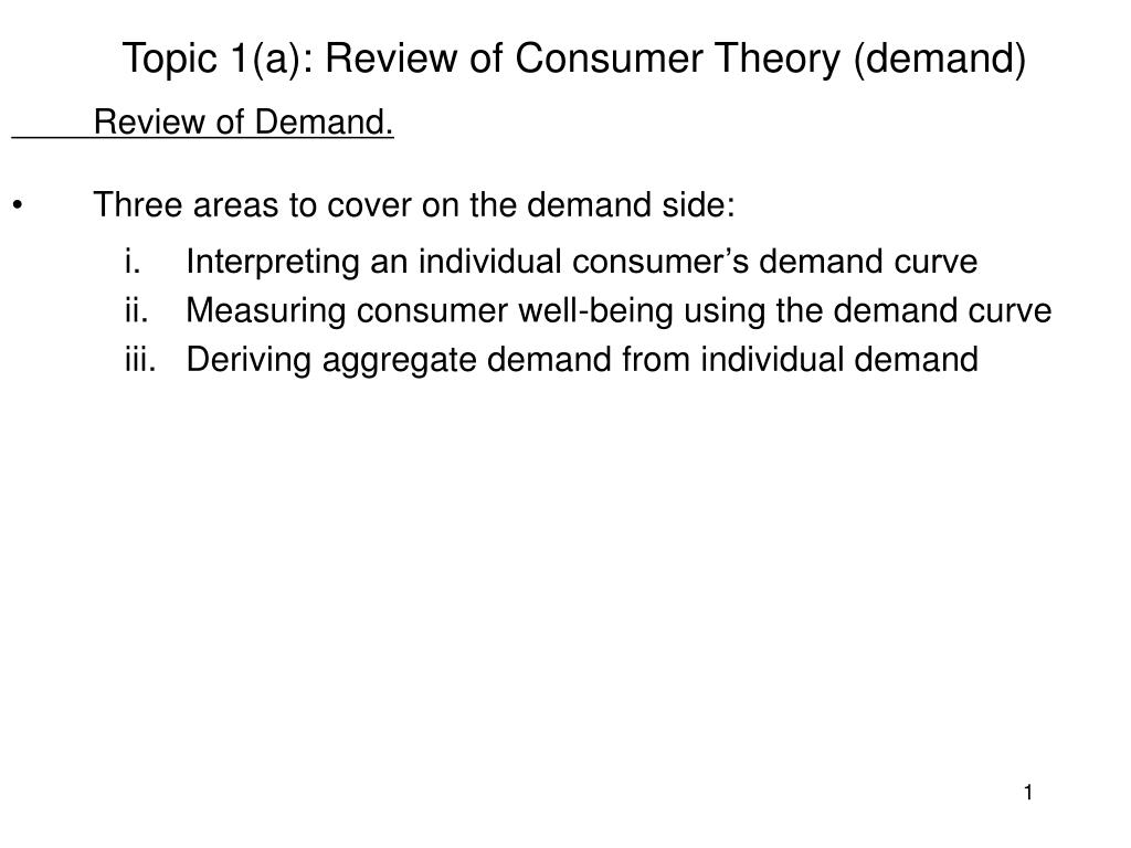 Topic 1(a): Review of Consumer Theory (demand)