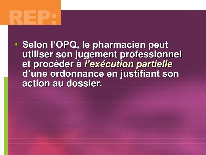 Selon l'OPQ, le pharmacien peut utiliser son jugement professionnel et procéder à