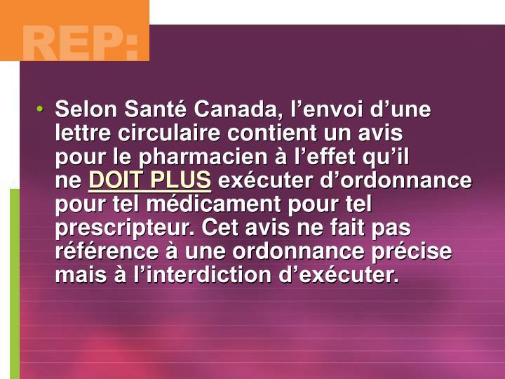 Selon Santé Canada, l'envoi d'une lettre circulaire contient un avis