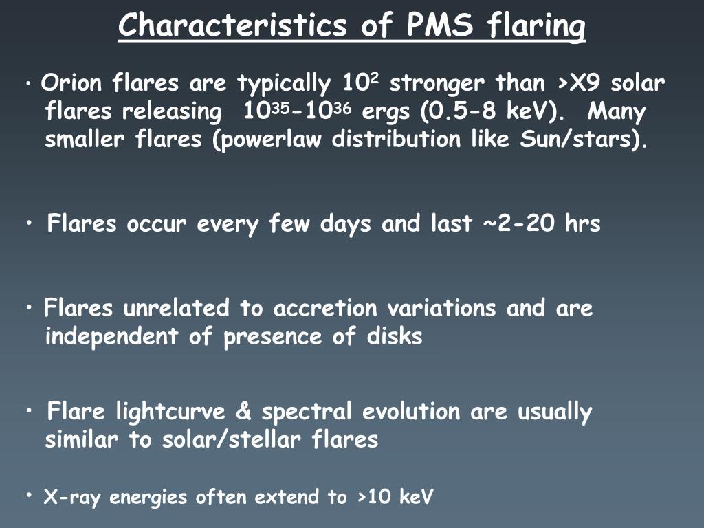 Characteristics of PMS flaring