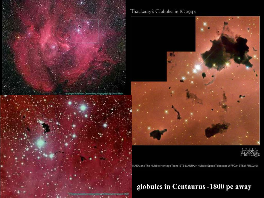 globules in Centaurus -1800 pc away