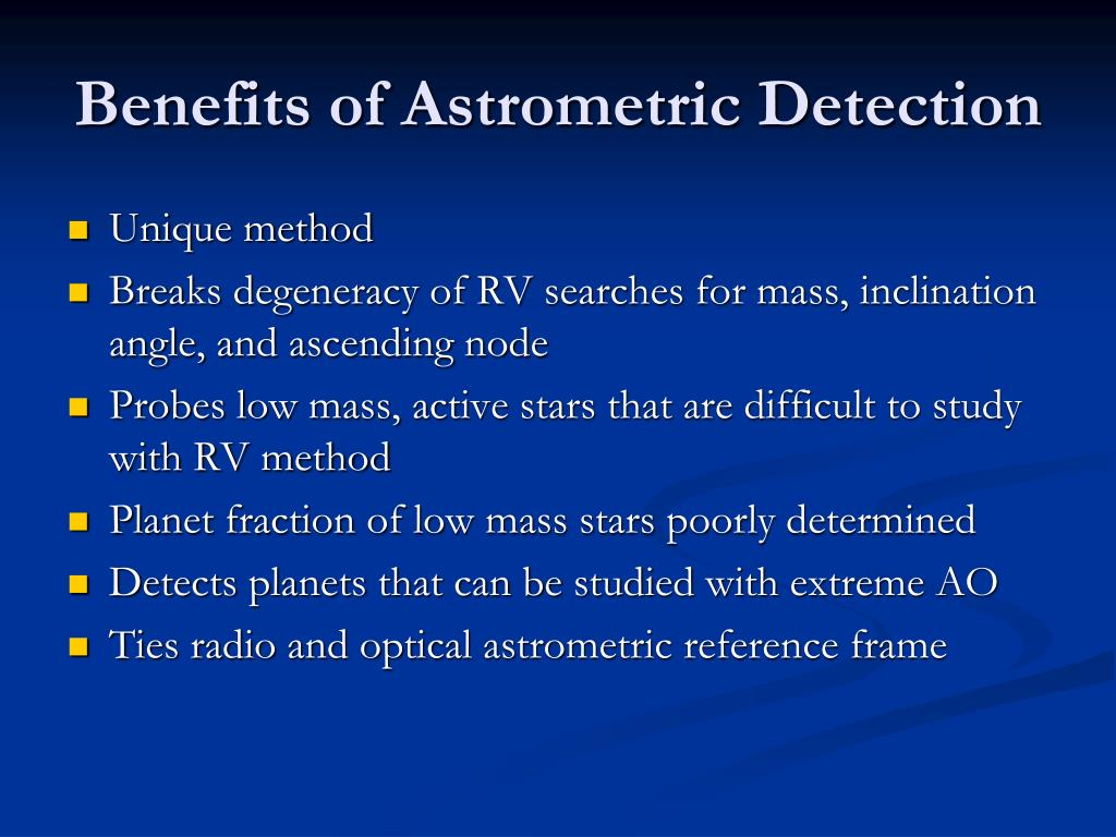 Benefits of Astrometric Detection
