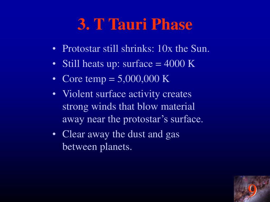 3. T Tauri Phase