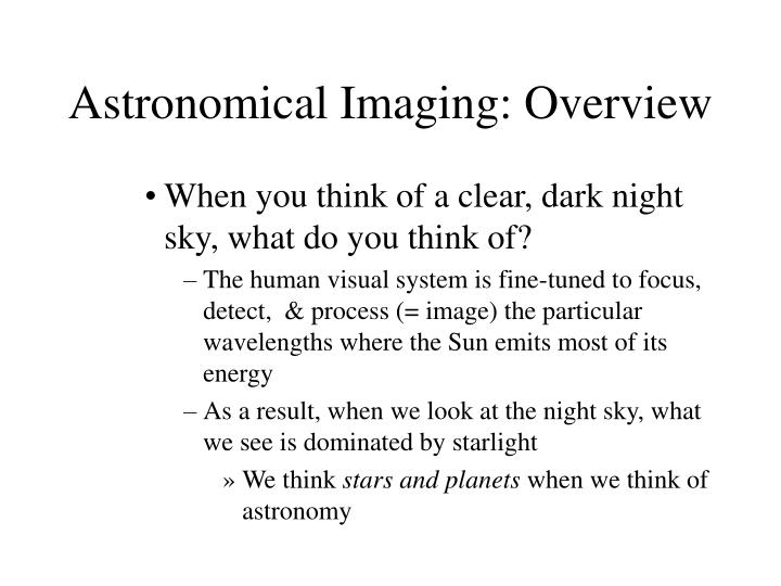 Astronomical imaging overview