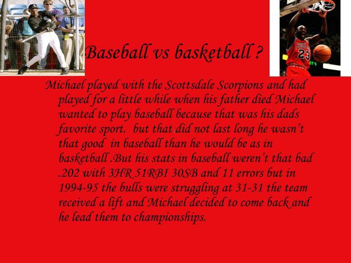 Baseball vs basketball ?