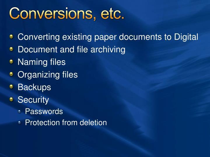 Conversions, etc.