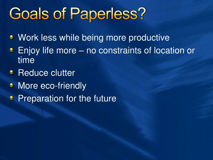 Goals of Paperless?