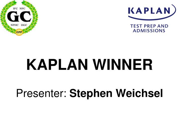 Kaplan winner presenter stephen weichsel