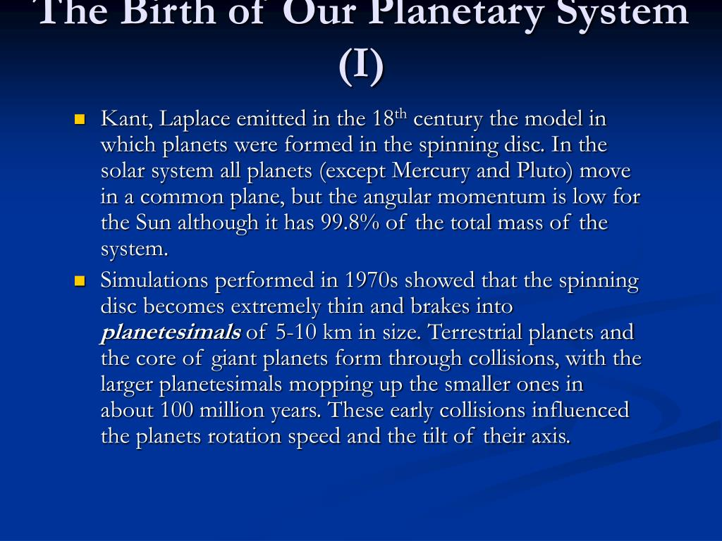 The Birth of Our Planetary System (I)