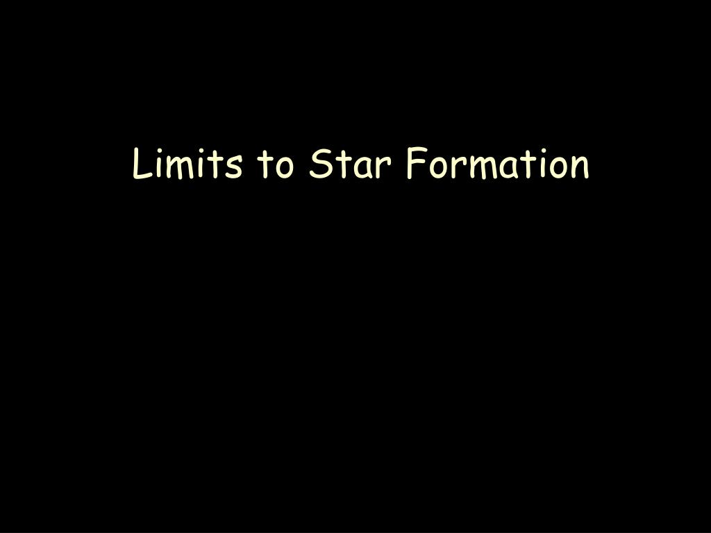 Limits to Star Formation