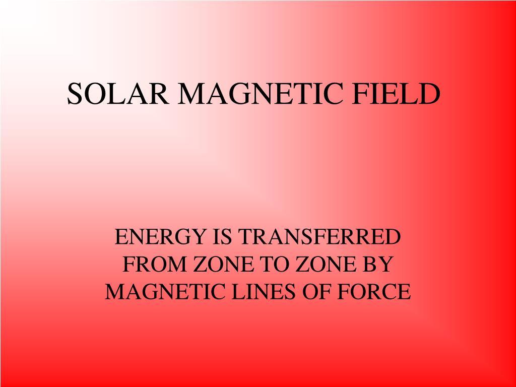 SOLAR MAGNETIC FIELD