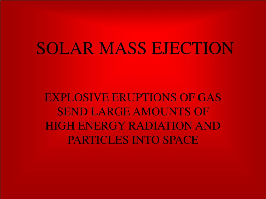 SOLAR MASS EJECTION