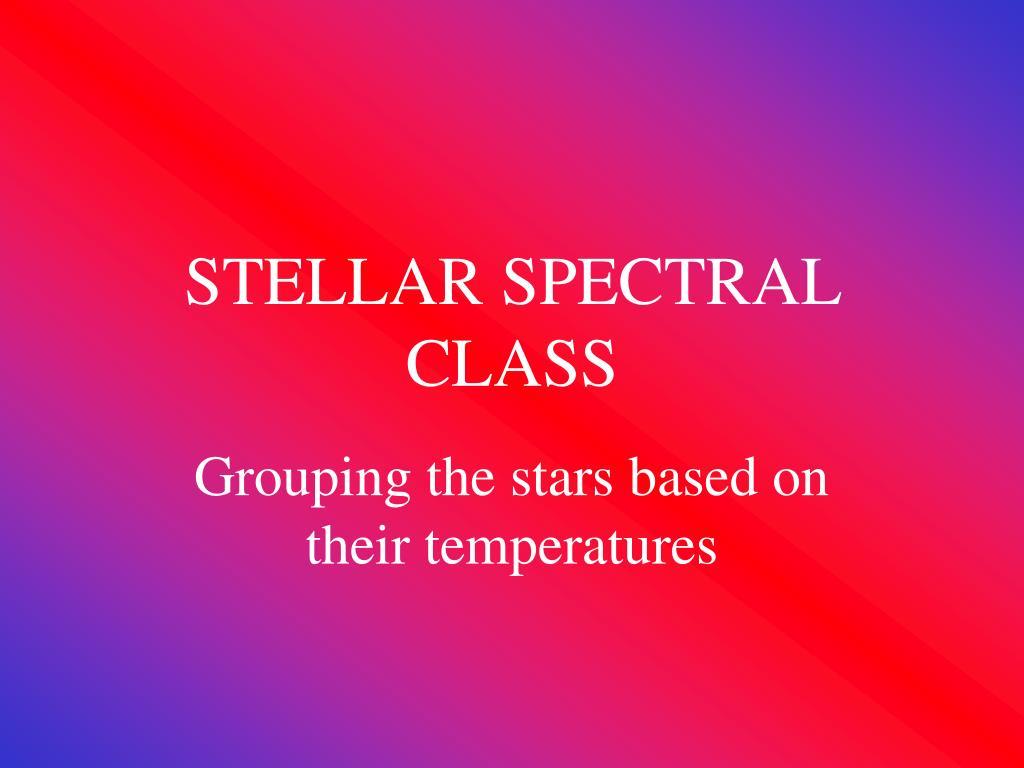 STELLAR SPECTRAL CLASS