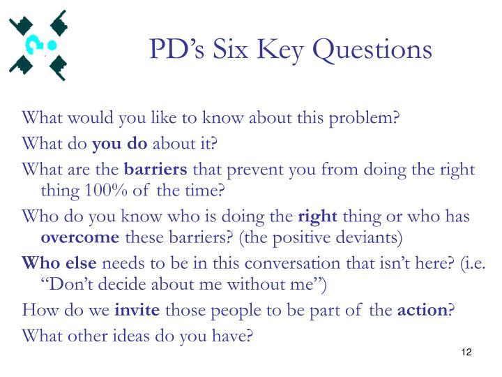 PD's Six Key Questions