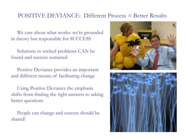 POSITIVE DEVIANCE:  Different Process = Better Results