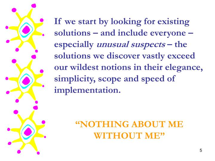 If we start by looking for existing solutions – and include everyone – especially