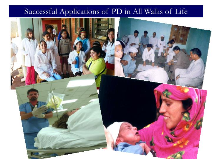 Successful Applications of PD in All Walks of Life
