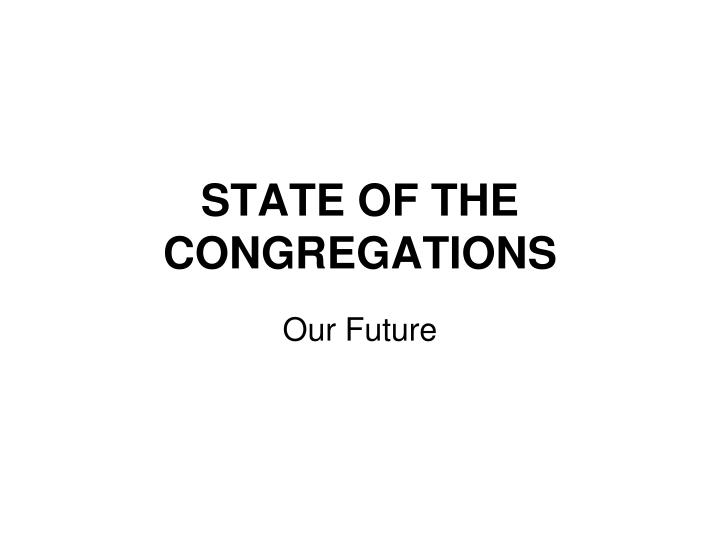 State of the congregations