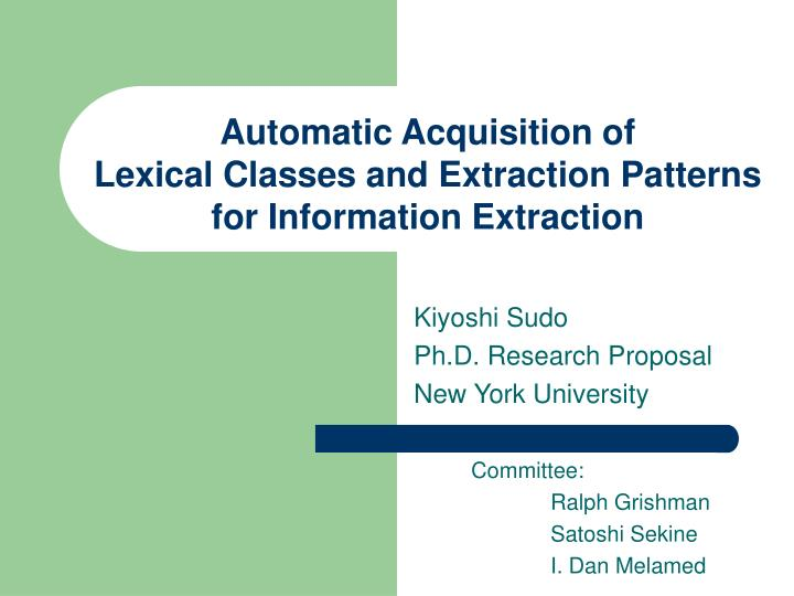 Automatic acquisition of lexical classes and extraction patterns for information extraction