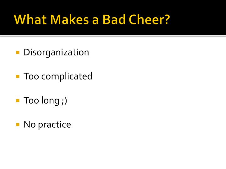 What Makes a Bad Cheer?