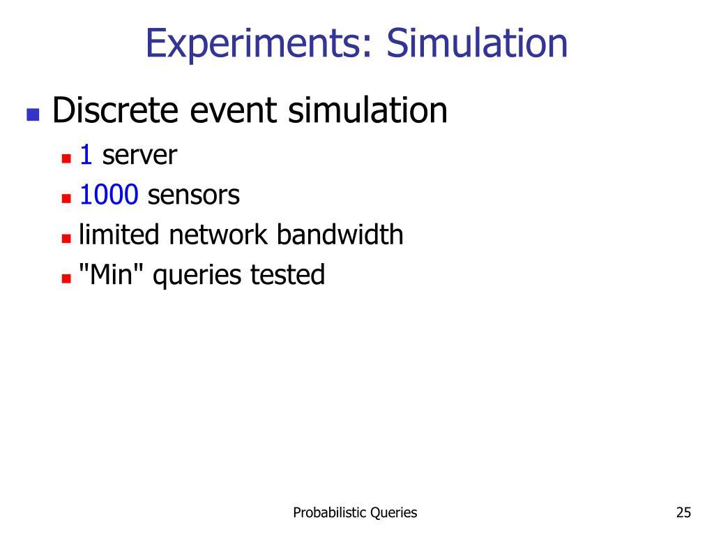 Experiments: Simulation
