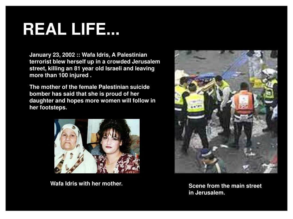 REAL LIFE...