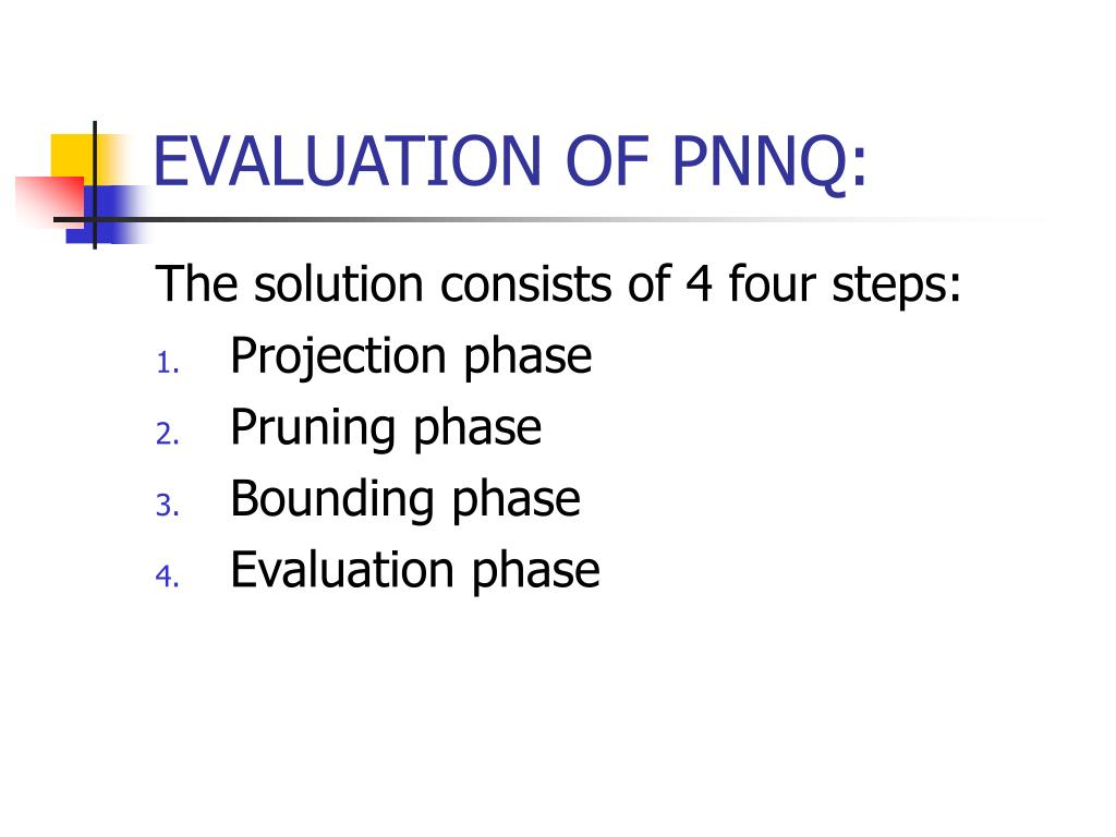 EVALUATION OF PNNQ: