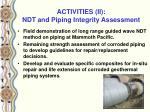 activities ii ndt and piping integrity assessment
