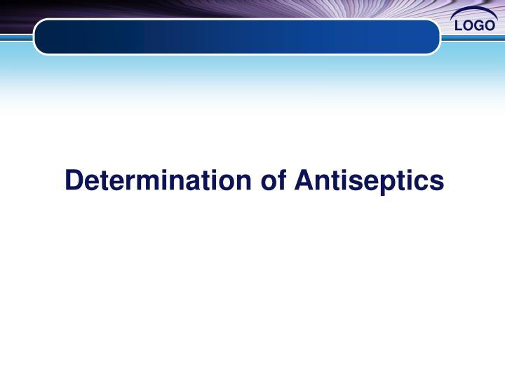 Determination of Antiseptics